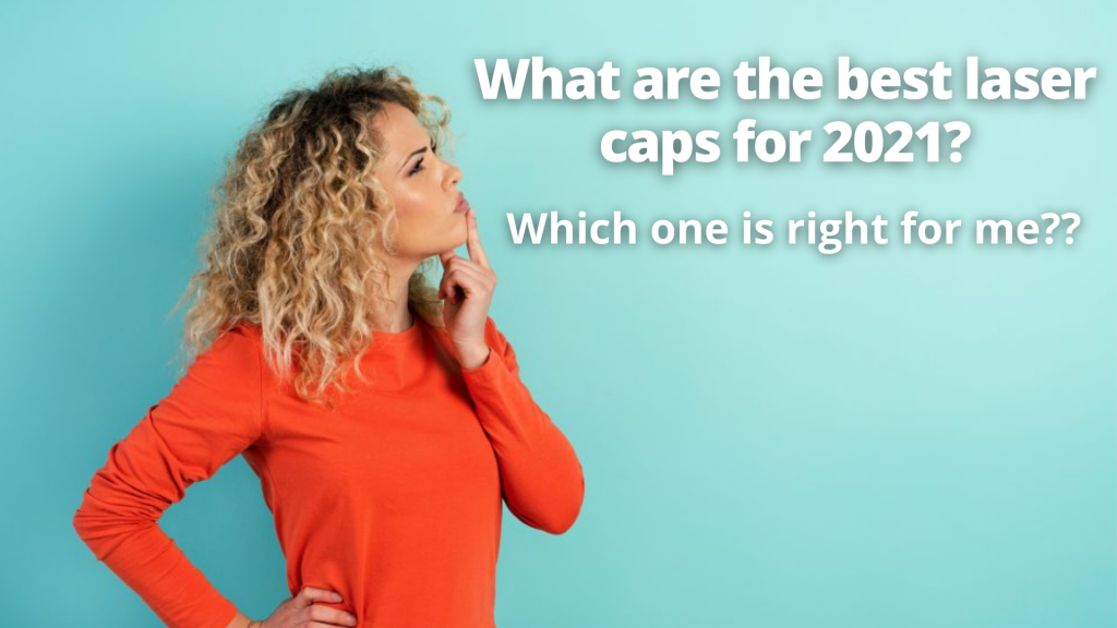 choosing the best laser cap for hair loss in 2021